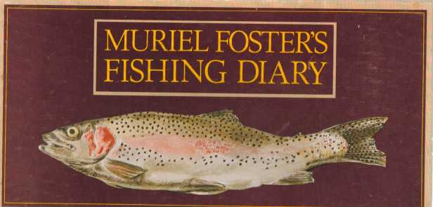 Muriel Foster's Fishing Diary